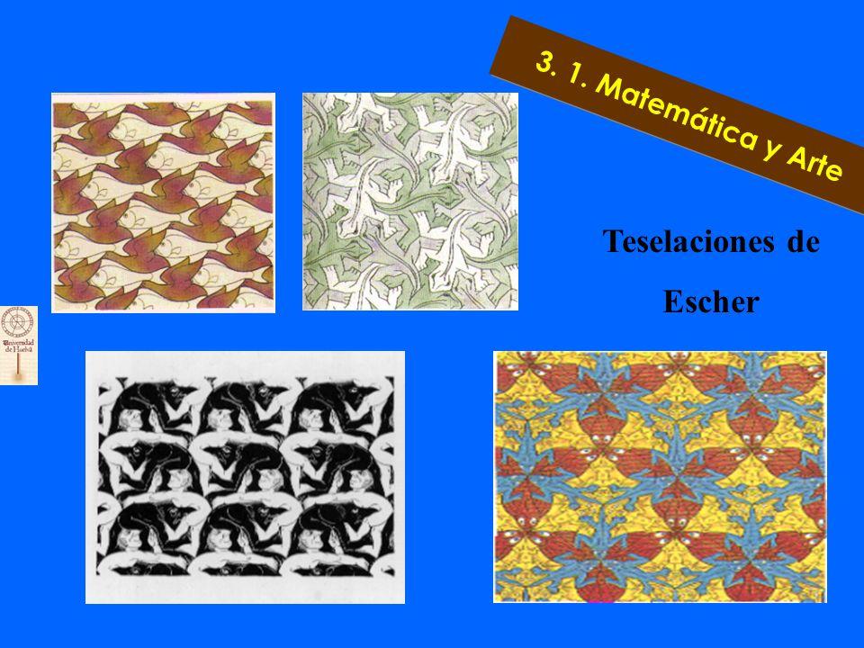 3. 1. Matemática y Arte Maurits Cornelis Escher (1898-1972).es uno de los más grandes artistas gráficos del siglo XX. Sus más populares obras, figuras