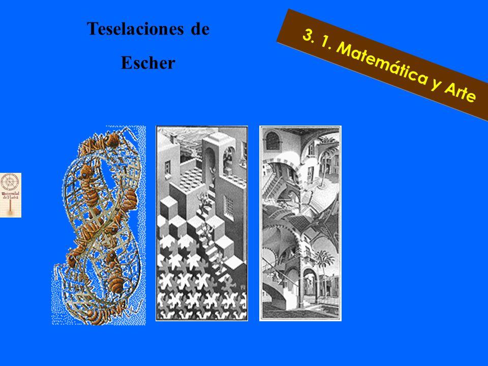 3. 1. Matemática y Arte Teselaciones de Escher