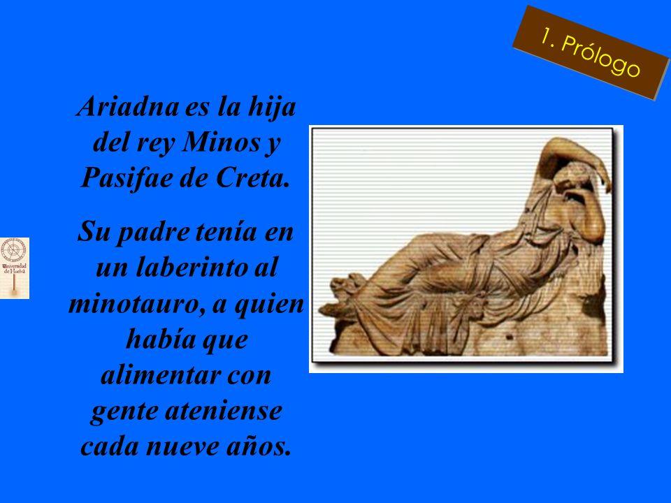 Ariadna es la hija del rey Minos y Pasifae de Creta.