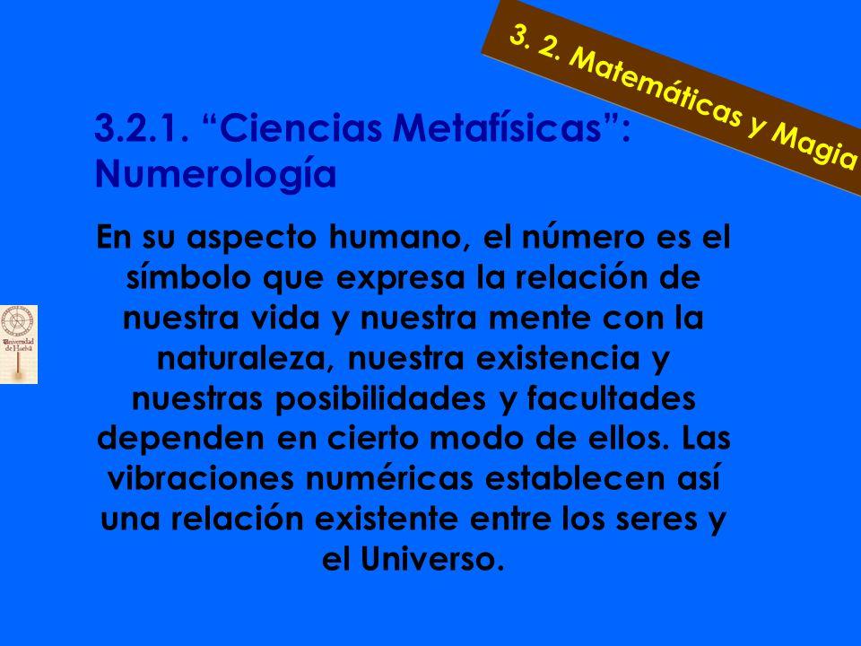 3.2. 1.Ciencias Metafísicas: Numerología También afirmó, PITÁGORAS; que las palabras tienen un sonido que vibra en consonancia con la frecuencia de lo