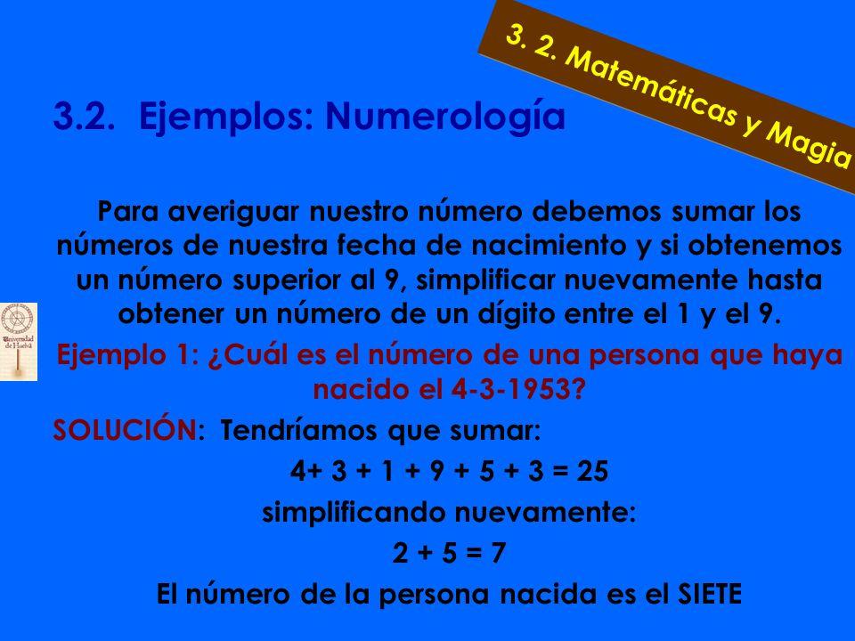 3.2.1. Ciencias Metafísicas: Numerología Numerología: el significado de los números De las ciencias metafísicas –tarot, astrología, quiromancia...- la