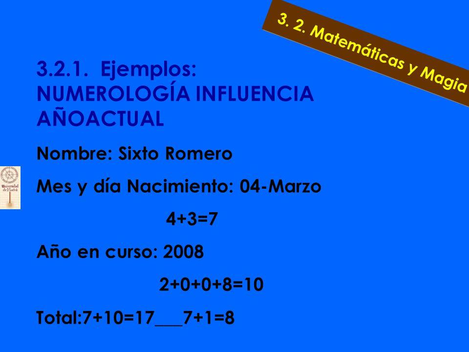 3.2.1. Ejemplos: NUMEROLOGÍA SEGÚN TU NOMBRE. TOTAL:1+9+6+2+6+9+6+4+5+9+6=63 SUMA: 6+3=9 3. 2. Matemáticas y Magia SIXTOROMERO19626964596