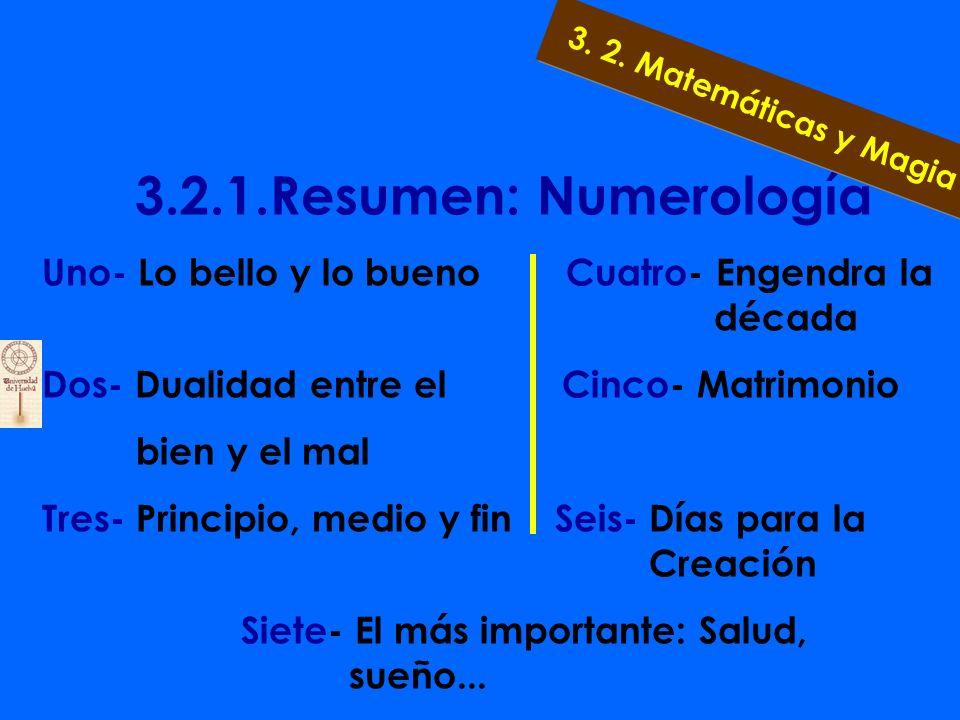 3.2.1. Numerología EL NÚMERO 3 Lo que representa Es el número de la creación, ya que es el resultado de la suma del 2+1, es decir, del principio recep