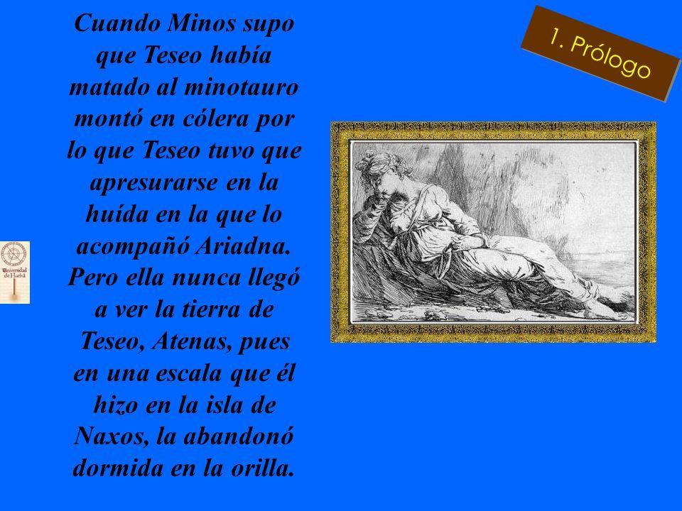 Cuando Minos supo que Teseo había matado al minotauro montó en cólera por lo que Teseo tuvo que apresurarse en la huída en la que lo acompañó Ariadna.