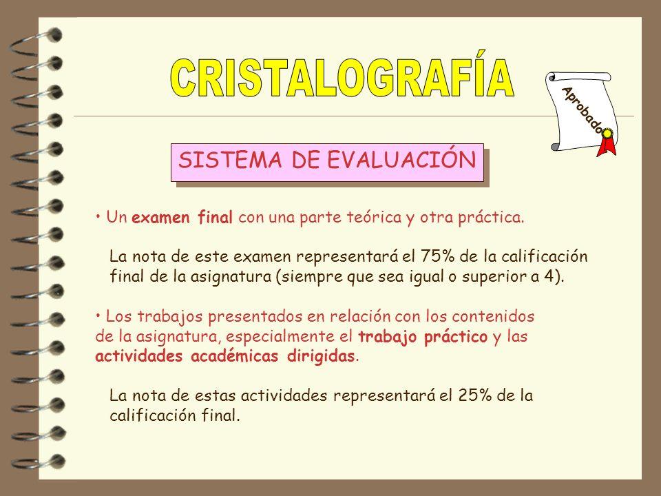 Un examen final con una parte teórica y otra práctica. La nota de este examen representará el 75% de la calificación final de la asignatura (siempre q