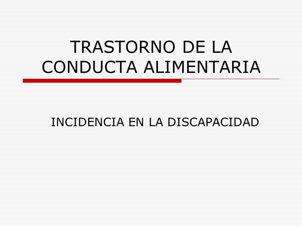 TRASTORNO DE LA CONDUCTA ALIMENTARIA INCIDENCIA EN LA DISCAPACIDAD