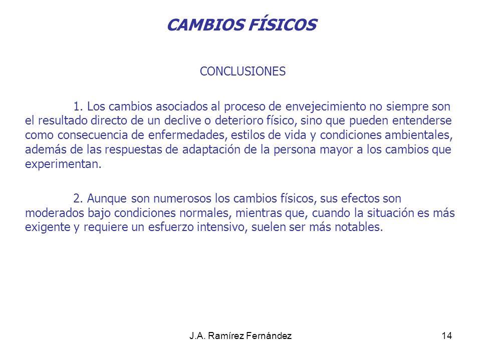 J.A.Ramírez Fernández15 CAMBIOS PSICOLÓGICOS 1. PERSONALIDAD.