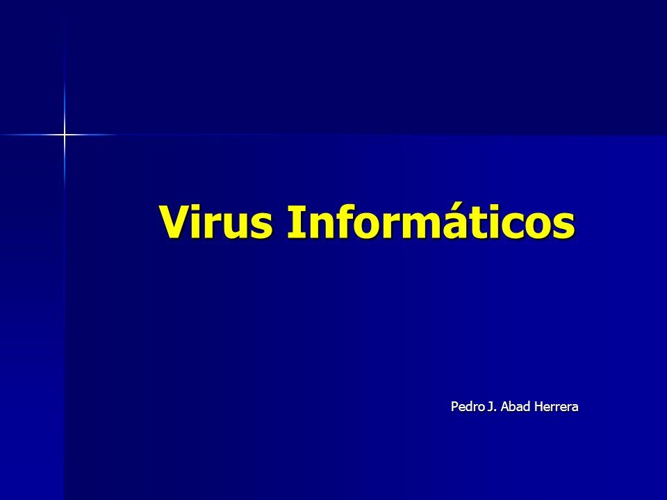 Virus Informáticos Pedro J. Abad Herrera