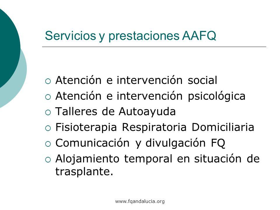 www.fqandalucia.org Servicios y prestaciones AAFQ Atención e intervención social Atención e intervención psicológica Talleres de Autoayuda Fisioterapi