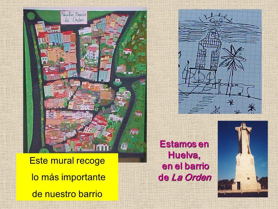 Estamos en Huelva, en el barrio de La Orden Este mural recoge lo más importante de nuestro barrio