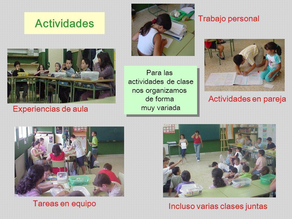Actividades Para las actividades de clase nos organizamos de forma muy variada Para las actividades de clase nos organizamos de forma muy variada Trab