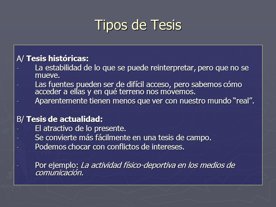 Tipos de Tesis A/ Tesis históricas: - La estabilidad de lo que se puede reinterpretar, pero que no se mueve.