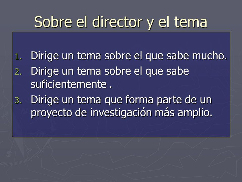 Sobre el director y el tema 1. Dirige un tema sobre el que sabe mucho.