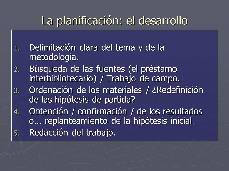 La planificación: el desarrollo 1. Delimitación clara del tema y de la metodología.
