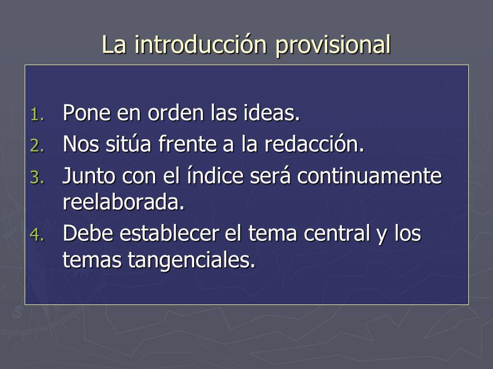 La introducción provisional 1. Pone en orden las ideas.