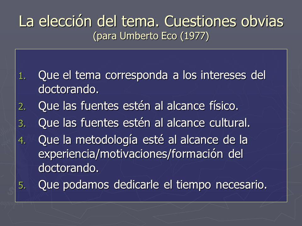 La elección del tema. Cuestiones obvias (para Umberto Eco (1977) 1.