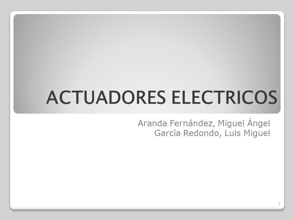 Aranda Fernández, Miguel Ángel García Redondo, Luis Miguel 1 ACTUADORES ELECTRICOS