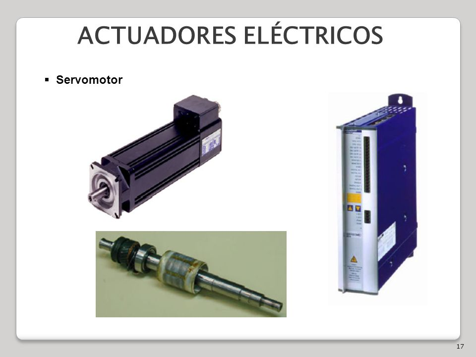 17 ACTUADORES ELÉCTRICOS Servomotor