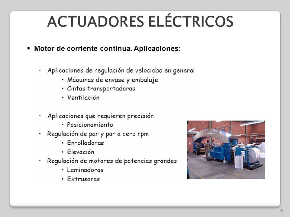 6 ACTUADORES ELÉCTRICOS Motor de corriente continua. Aplicaciones: