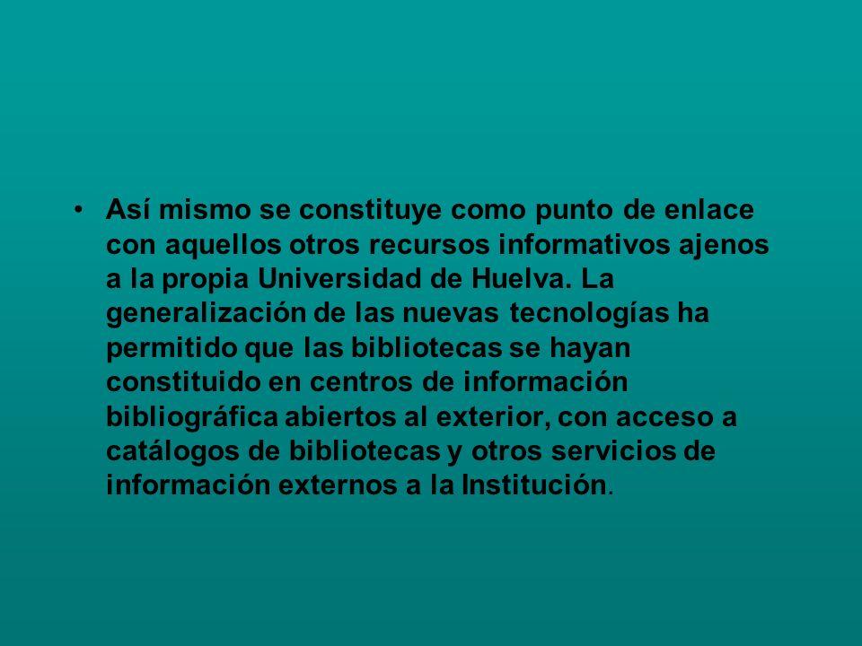 Existen también publicaciones y servicios de información electrónicos y programas de recuperación y visualización de la información amigables.