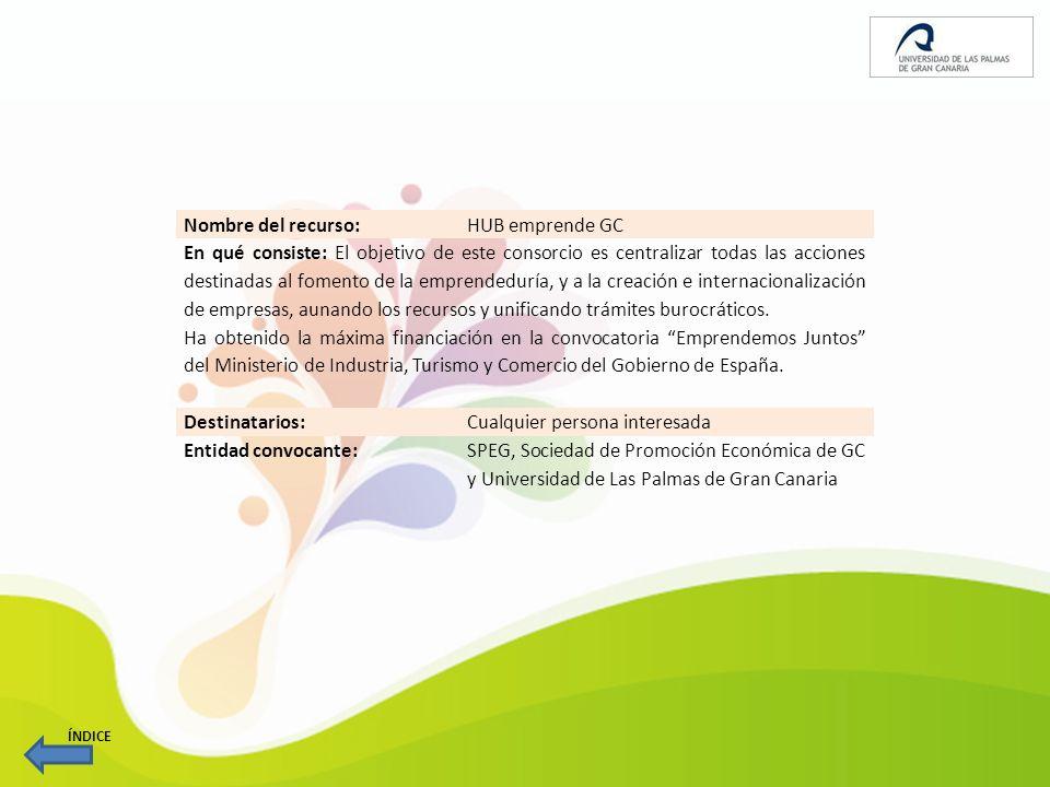 Nombre del recurso: Cátedra Bancaja Jóvenes Emprendedores de la ULPGC En qué consiste: Realización de: seminarios, Concursos de Ideas, apoyo a las asociaciones estudiantiles de emprendedores (GCJ) y grupos de investigación y elaboración de los manuales de consulta: Guía fácil del joven emprendedor en Canarias ; Aproximación al perfil del Emprendedor de la ULPGC y Actividad emprendedora de las personas inmigrantes.