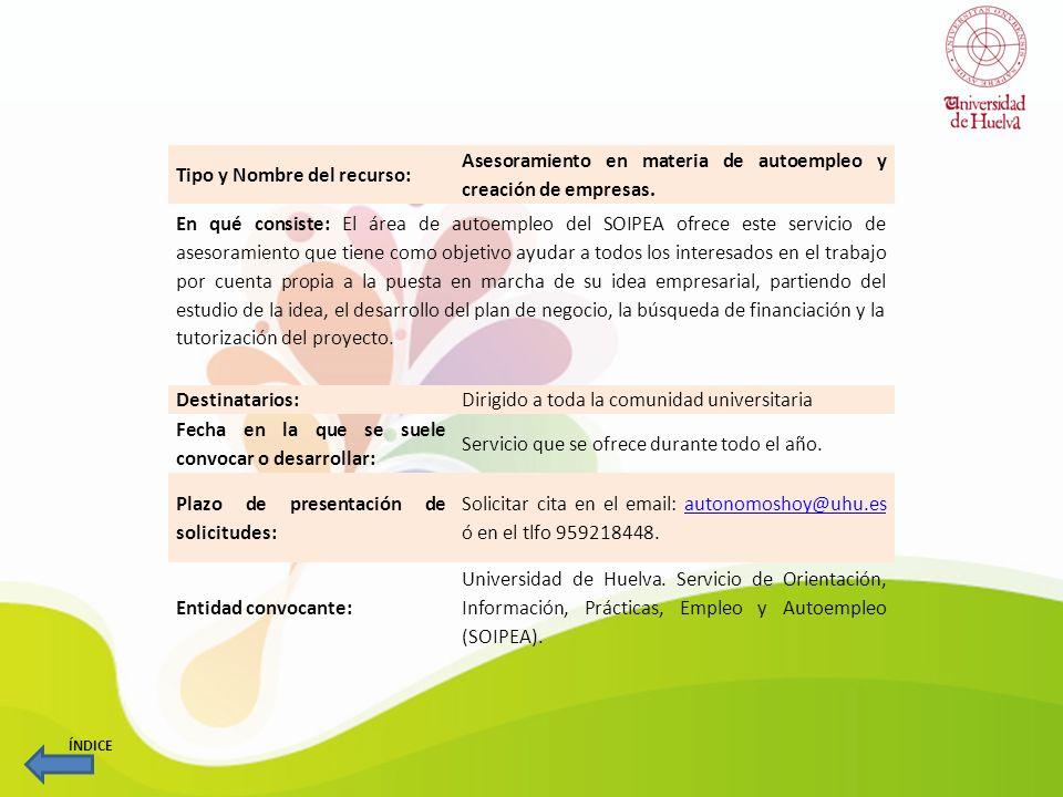 Tipo y Nombre del recurso:Curso de Formación: Atrévete a emprender En qué consiste: Este curso se enmarca dentro del catálogo de Libre Configuración de la Universidad de Huelva.