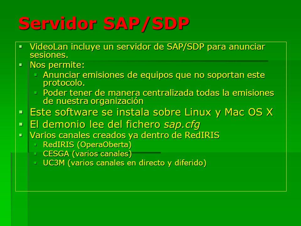 Servidor SAP/SDP VideoLan incluye un servidor de SAP/SDP para anunciar sesiones. VideoLan incluye un servidor de SAP/SDP para anunciar sesiones. Nos p