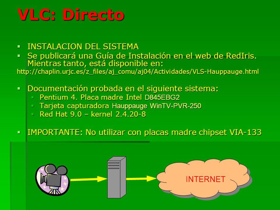 VLC: Directo INSTALACION DEL SISTEMA INSTALACION DEL SISTEMA Se publicará una Guía de Instalación en el web de RedIris. Mientras tanto, está disponibl