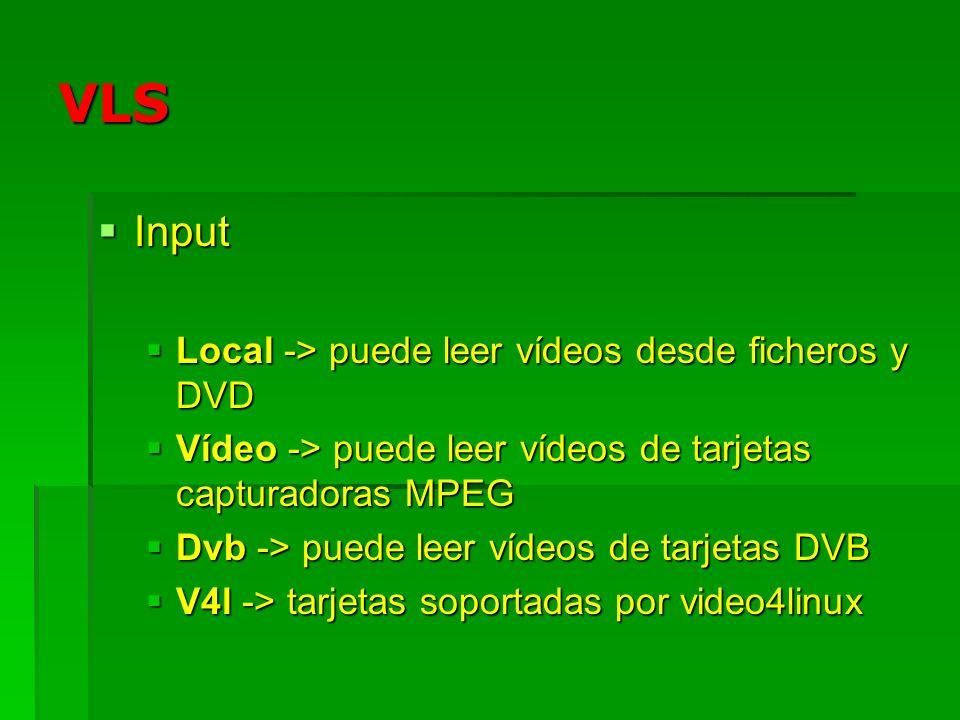 VLS Converter Converter Recibe un stream desde los diferentes inputs y los convierte a formato MPEG2-TS Recibe un stream desde los diferentes inputs y los convierte a formato MPEG2-TS Channel Channel Recibe el stream desde el converter y lo envía a un destino (fichero o red) determinado Recibe el stream desde el converter y lo envía a un destino (fichero o red) determinado Soporta dos tipos de canales: network y file Soporta dos tipos de canales: network y file Manager Manager Controla las emisiones (parada, arranque, listado,….) Controla las emisiones (parada, arranque, listado,….) Todo el sistema se maneja mediante un fichero de configuración (vls.cfg) Todo el sistema se maneja mediante un fichero de configuración (vls.cfg) Se realiza mediante el protocolo telnet Se realiza mediante el protocolo telnet