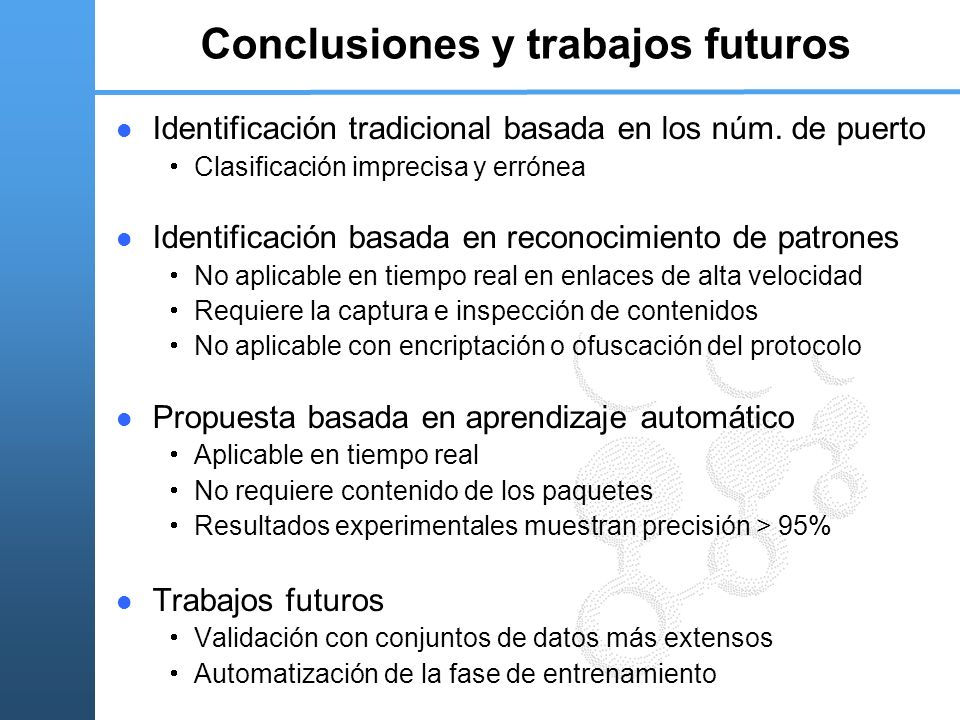 Conclusiones y trabajos futuros Identificación tradicional basada en los núm. de puerto Clasificación imprecisa y errónea Identificación basada en rec