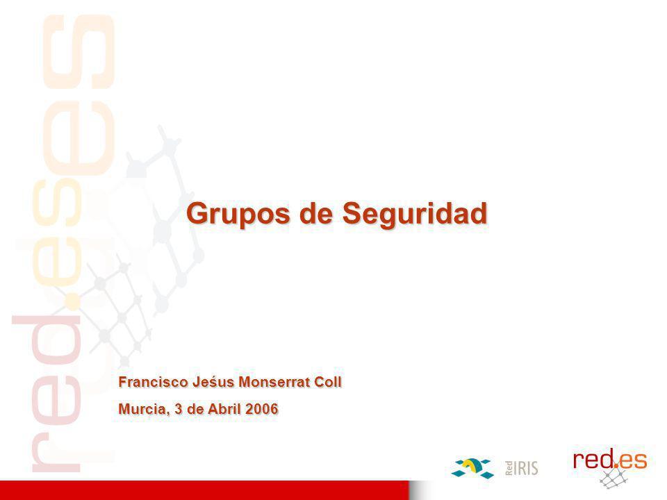 Grupos de Seguridad Francisco Jeśus Monserrat Coll Murcia, 3 de Abril 2006