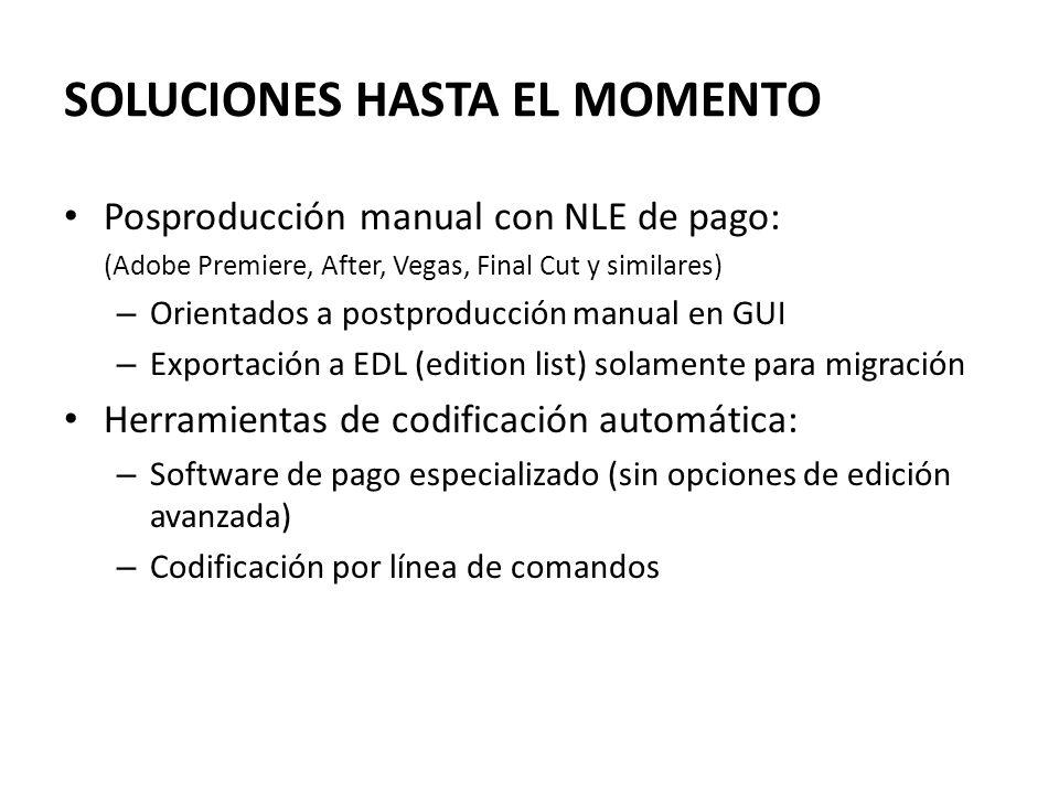 OBJETIVO Herramientas de maquetación y edición por código Formatos condicionales para ajustar distintos tipos de videos fuente Preferible el uso de herramientas Open Source Proceso compatible con herramientas de codificación por linea de comandos SOLUCIÓN: Edición por script + Codificación por línea de comandos (GUI de apoyo) AVISYNTHFFMPEG, X264 FAAC, …