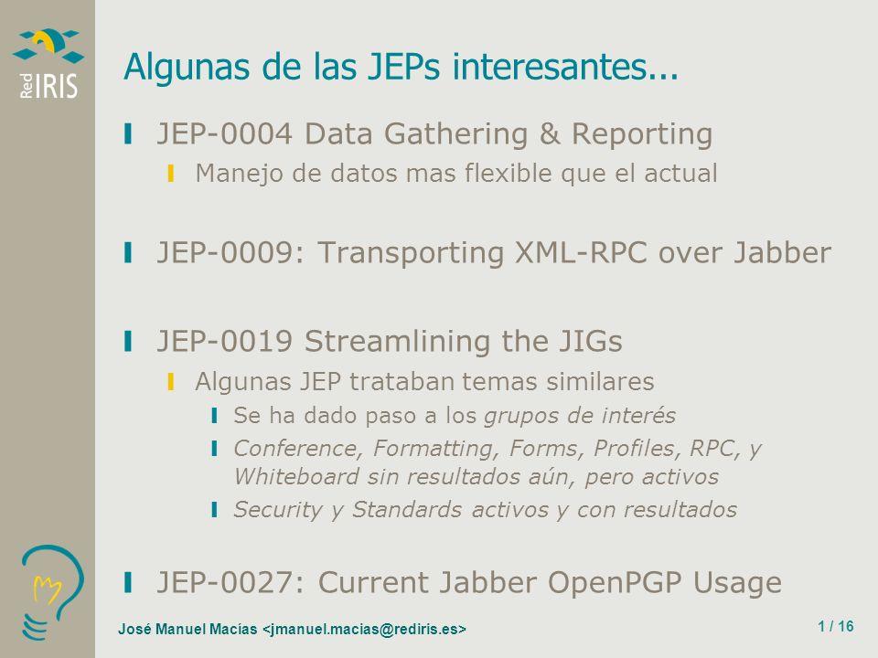 José Manuel Macías 1 / 16 Algunas de las JEPs interesantes...