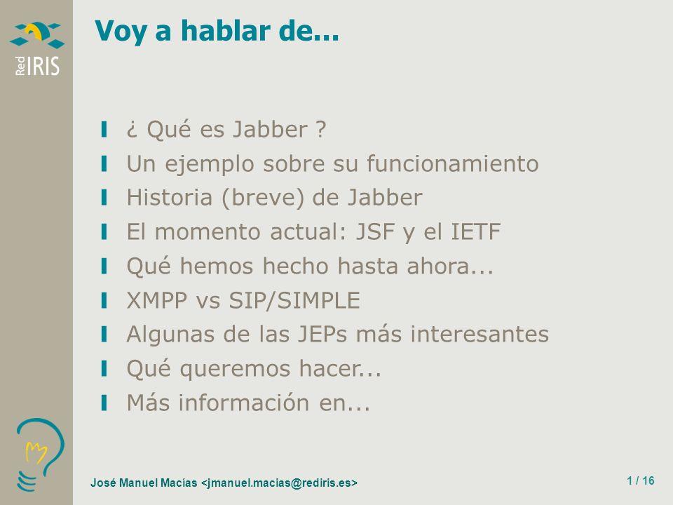 José Manuel Macías 1 / 16 ¿ Qué es Jabber .