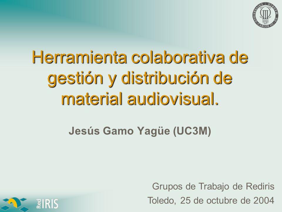 Índice Vídeo en la Universidad Carlos III Necesidades de herramientas colaborativas Estructure