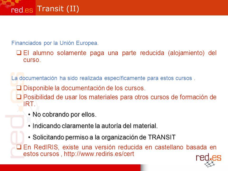 Transit (II) Financiados por la Unión Europea. El alumno solamente paga una parte reducida (alojamiento) del curso. La documentación ha sido realizada