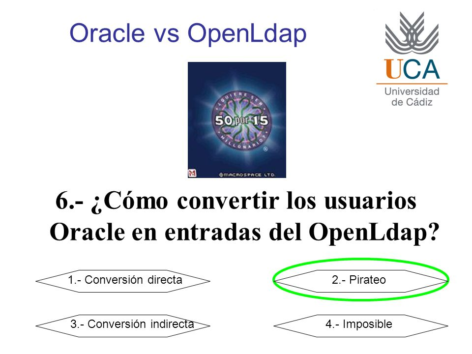 Oracle vs OpenLdap 6.- ¿Cómo convertir los usuarios Oracle en entradas del OpenLdap.