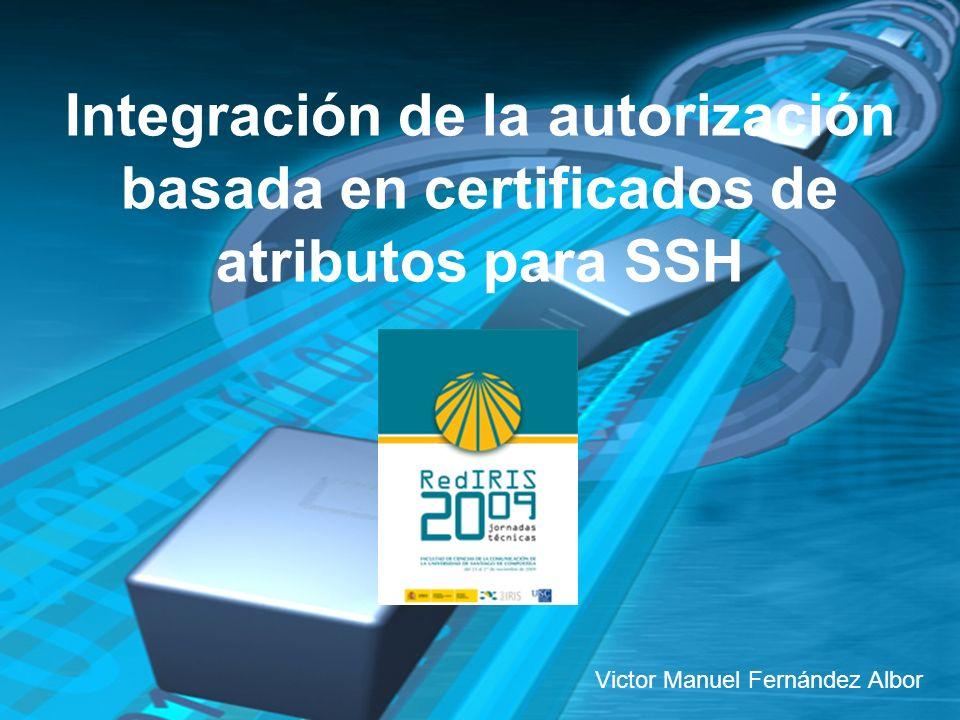 Integración de la autorización basada en certificados de atributos para SSH Victor Manuel Fernández Albor