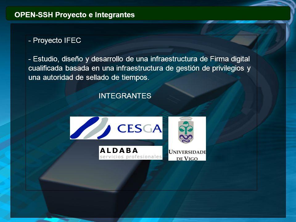 OPEN-SSH Proyecto e Integrantes - Proyecto IFEC - Estudio, diseño y desarrollo de una infraestructura de Firma digital cualificada basada en una infra