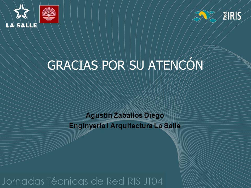 GRACIAS POR SU ATENCÓN Agustín Zaballos Diego Enginyeria i Arquitectura La Salle