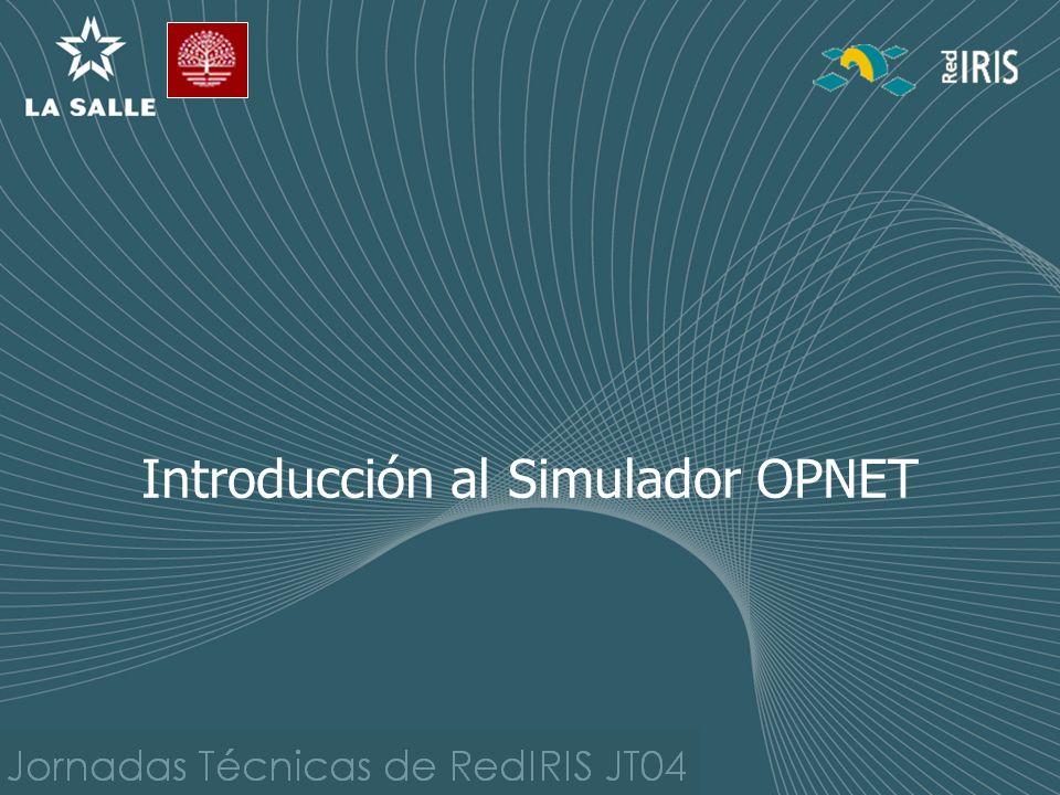 Simulador de redes 5 años de experiencia en su utilización Programación a bajo nivel en Proto-C Modelos Jerárquicos Estadísticas y análisis de resultados