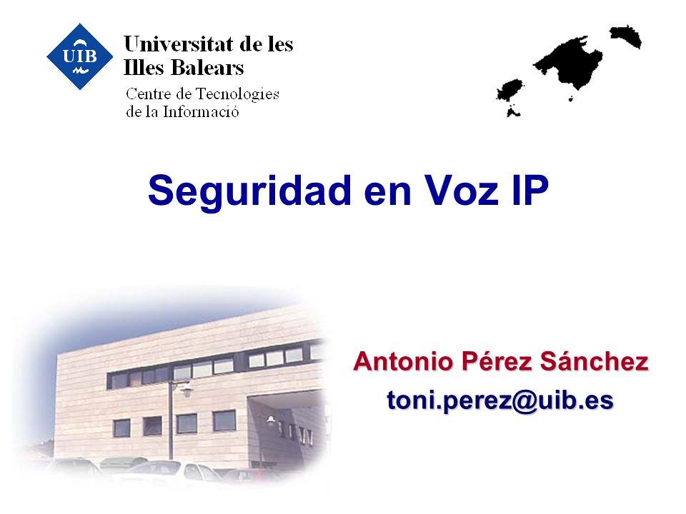 CTI@UIBSeguridad en Voz IP22/33 Índice u Introducción u Arquitectura del sistema u Seguridad en VoIP - Seguridad H.235 - Ataques Operacionales u Fiabilidad, Robustez y QoS u Conclusiones