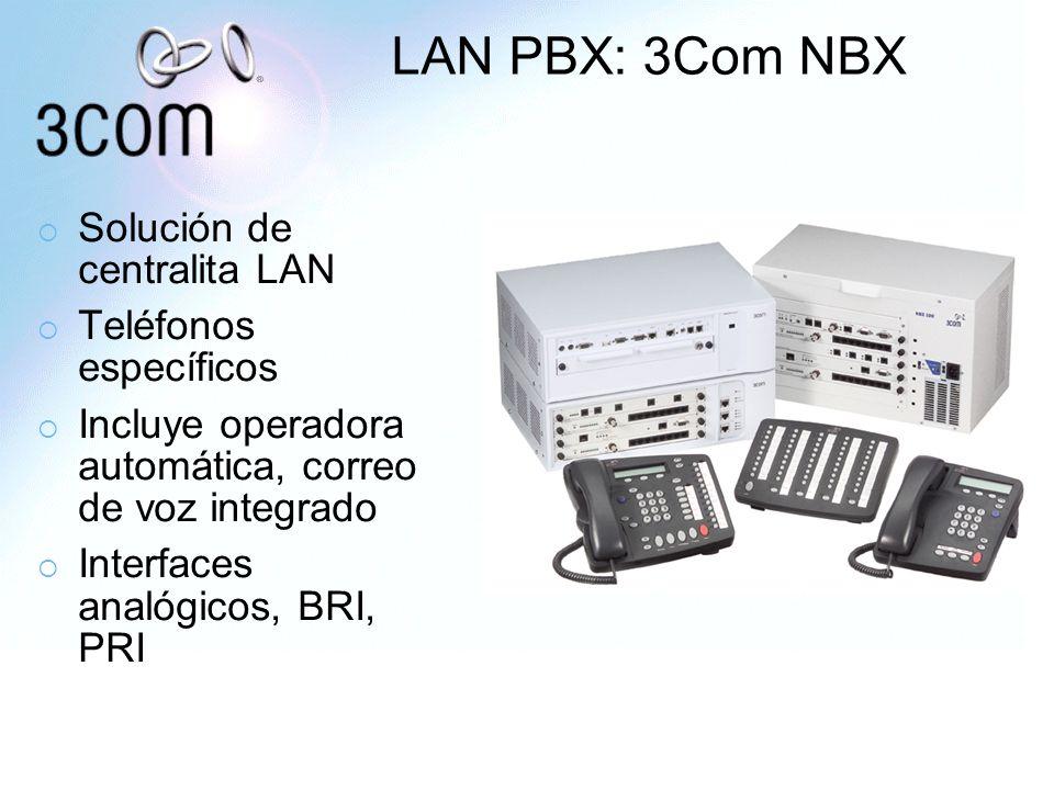 LAN PBX: 3Com NBX Solución de centralita LAN Teléfonos específicos Incluye operadora automática, correo de voz integrado Interfaces analógicos, BRI, P
