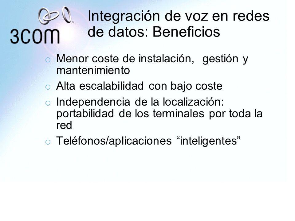 Integración de voz en redes de datos: Beneficios Menor coste de instalación, gestión y mantenimiento Alta escalabilidad con bajo coste Independencia d