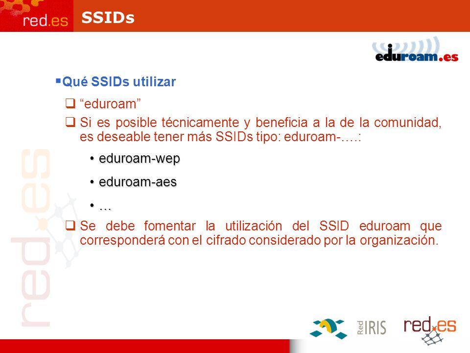 SSIDs Qué SSIDs utilizar eduroam Si es posible técnicamente y beneficia a la de la comunidad, es deseable tener más SSIDs tipo: eduroam-….: eduroam-we