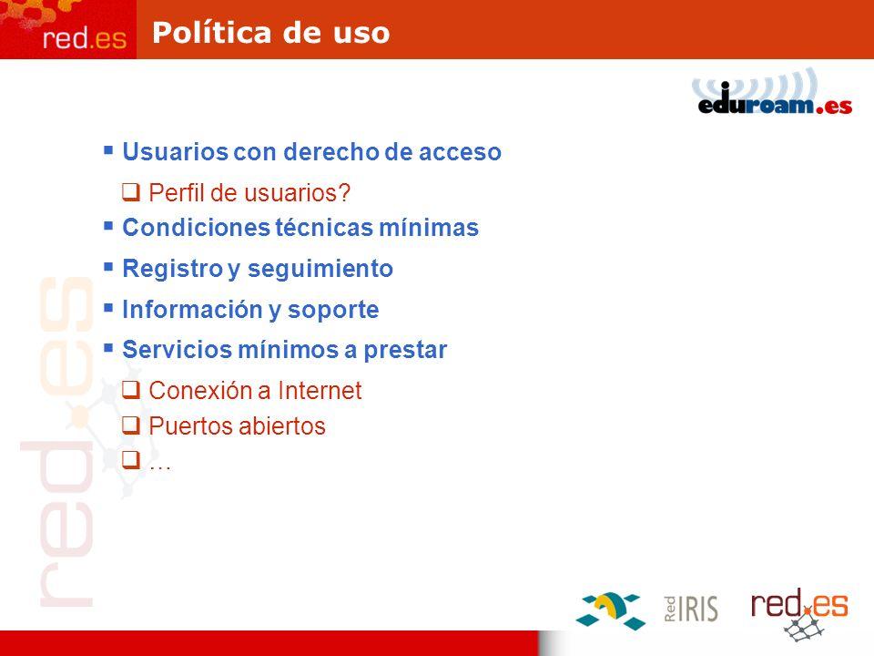 Política de uso Usuarios con derecho de acceso Perfil de usuarios? Condiciones técnicas mínimas Registro y seguimiento Información y soporte Servicios