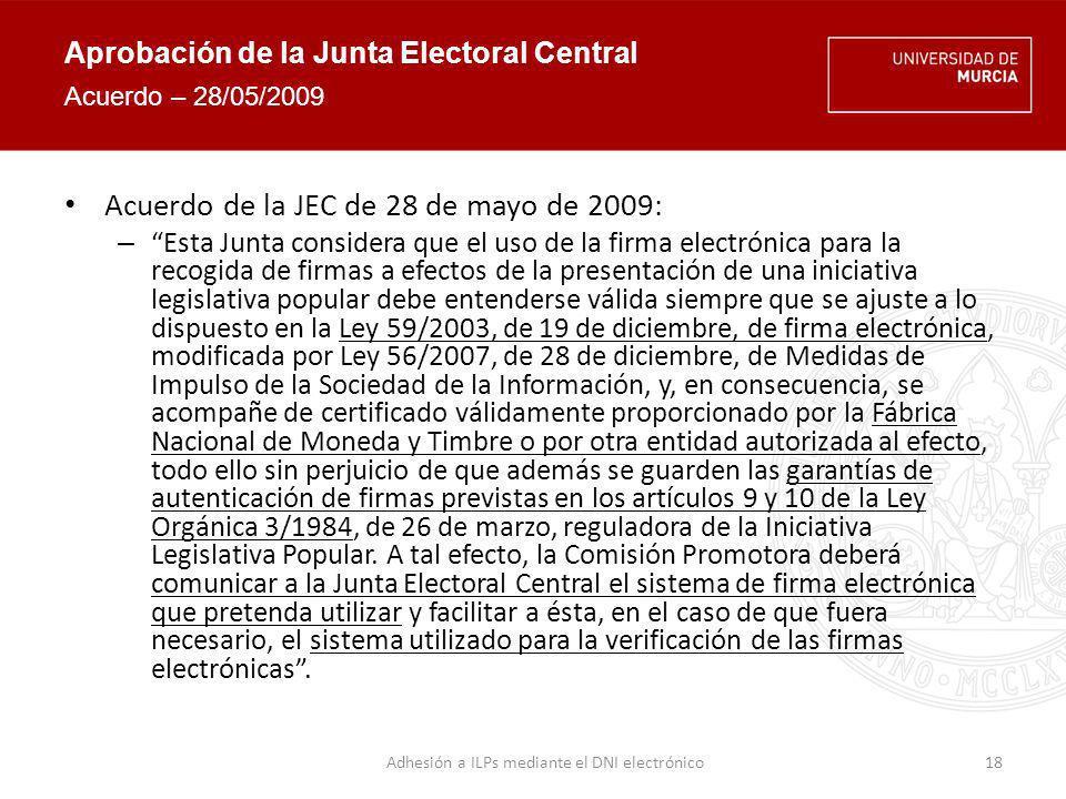 Aprobación de la Junta Electoral Central Primera valoración JEC noviembre de 2009 Solicitud de informe adicional – Descripción detallada del sistema de firma electrónica y de verificación.
