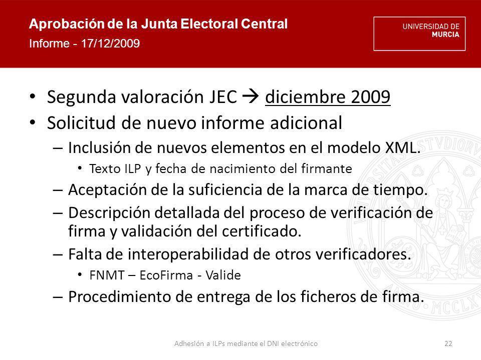 Aprobación de la Junta Electoral Central Tercera valoración JEC enero 2010 Petición de últimas modificaciones – Inclusión de datos personales adicionales en modelo XML.