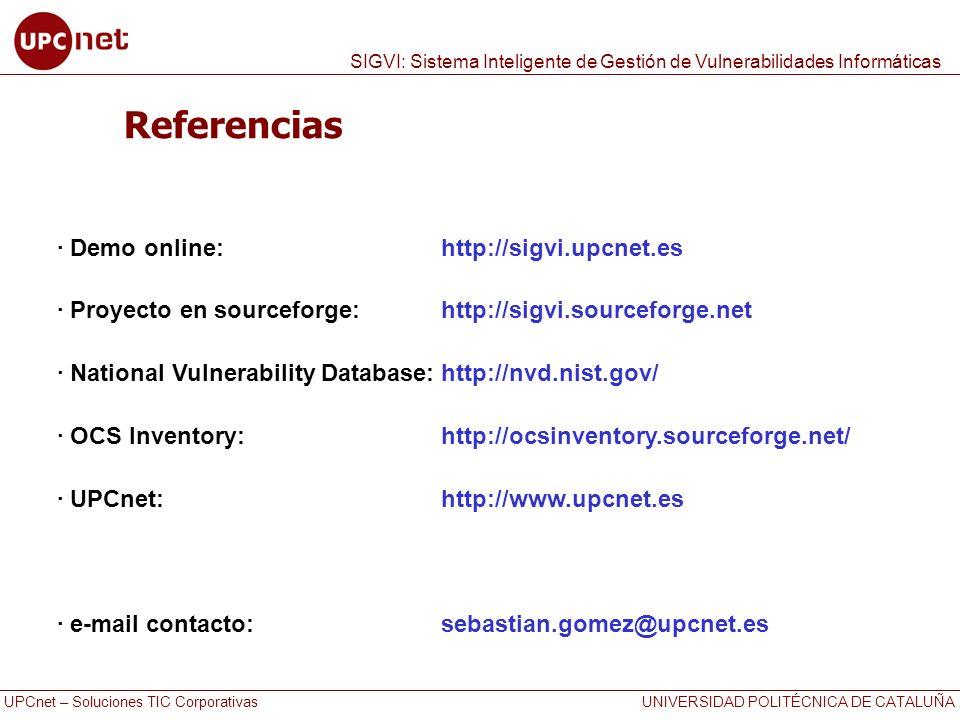 UPCnet – Soluciones TIC Corporativas UNIVERSIDAD POLITÉCNICA DE CATALUÑA SIGVI: Sistema Inteligente de Gestión de Vulnerabilidades Informáticas Refere