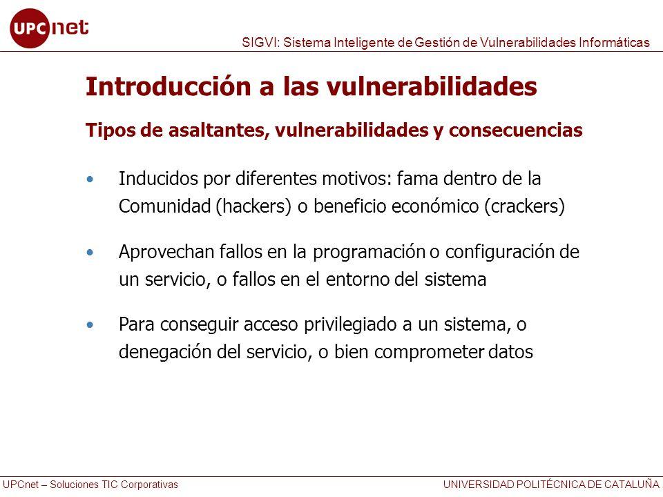UPCnet – Soluciones TIC Corporativas UNIVERSIDAD POLITÉCNICA DE CATALUÑA SIGVI: Sistema Inteligente de Gestión de Vulnerabilidades Informáticas Introd